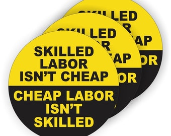"Skilled Labor Isn't Cheap YLW/BLK (3 pack) - 2"" Full Color Printed Vinyl Stickers - Hard Hat - Helmet - Phone - Laptop - Etc."