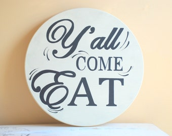 """18"""" Hand Painted Wall Art - Yall Come Eat - Southern Home Decor - Kitchen Wall Gallery Centerpiece - Housewarming Gift - Custom Circle Sign"""