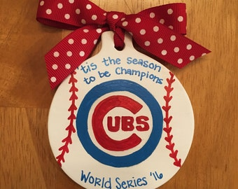 Chicago Cubs Ornament - World Series Champions - 2016- Baseball - Handpainted - Hometown Pride