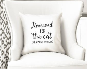Reserved for the cat, sit at your own risk, funny throw pillow cover