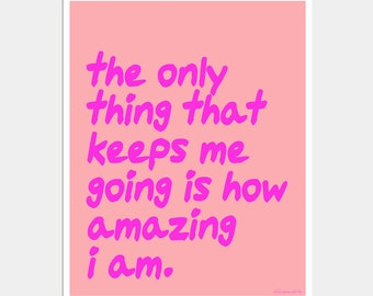 I'm Amazing Art Print - Hot Pink and Coral Art - Funny Quote Poster - Typography Print - Funny Life Quote Art