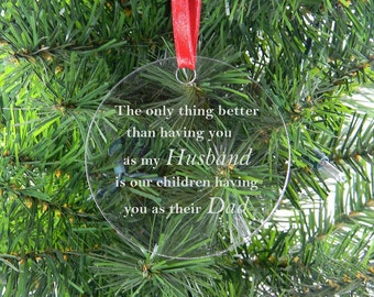 Only thing better than having you as my husband is our children having you as their dad - Clear Acrylic Christmas Ornament with Red Ribbon