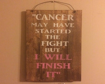 Fight cancer subway art: Cancer may have started the fight but I will Finish It