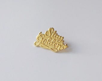 Stay golden pin