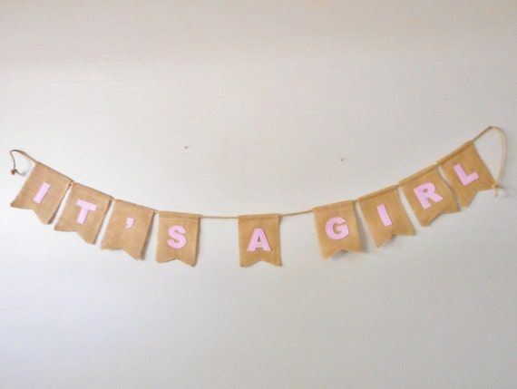 It's A Girl Burlap Banner / Baby Shower sign / decor / rustic decoration / swallow tail / burlap flags / pennants / party / wall art