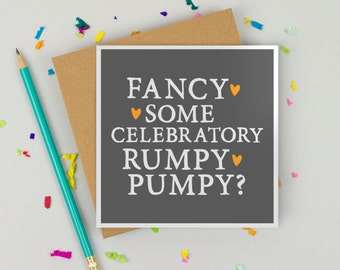 Funny Birthday Card - Congratulations Card - Card for girlfriend, boyfriend-  Card for husband or wife - Celebratory Rumpy Pumpy
