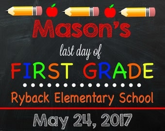 Last Day of First Grade Sign - Personalized Last Day of School Sign - Last Day of School - Chalkboard Sign - Digital - Sign - ANY GRADE