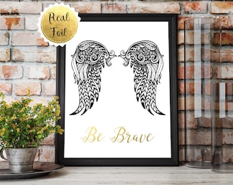 Be Brave Print, Gold Foil Print, Bereavement Gifts, Angel Wings Wall Decor, Black and White Inspirational Prints, Pet Loss Gifts, Baby Loss