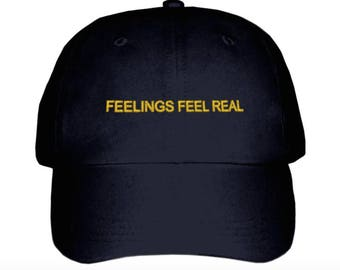 Feelings Feel Real Embroidered Hat