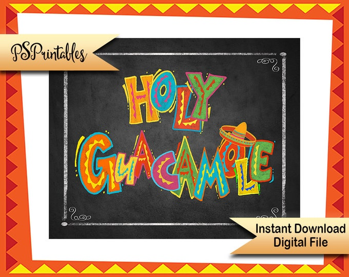 Holy Guacamole Printable Fiesta sign, printable party decor, chalkboard fiesta sign, Birthday Fiesta Signage, wedding fiesta graduation sign
