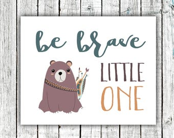 Nursery Wall Art Printable, Be Brave Little one, baby boy, bear, teal and orange, Digital Download Size 8x10 #631