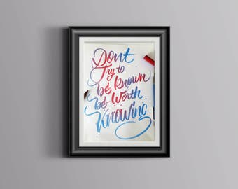 Be Worth Knowing Brush pen lettering Poster