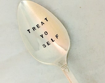 Treat Yo Self Parks And Recs Inspired Hand Stamped Vintage Silverware Spoon