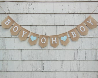 Baby Boy Banner, Baby Boy Bunting, Burlap Garland, Boy Oh Boy, Baby Shower Decor, Rustic, Pregnancy Photo Prop, Gender Reveal, Oh Boy Banner