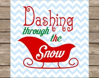 Dashing Through the Snow SVG Christmas SVG Cut File Holiday SVG Cricut Explore Silhouette Winter Svg Christmas Quote Svg