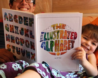 The Illustrated Alphabet : an original, hand illustrated ABC children's book