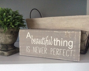 Inspirational Wood Block, A Beautiful Thing Is Never Perfect