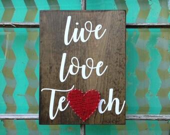 Live Love Teach Sign, Teacher Appreciation Gift, Nail Art Heart, Teacher Sign, Classroom Decor, Back to School Gift, Custom Teacher Sign