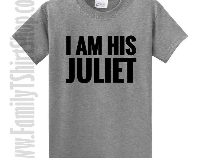 I Am His Juliet T-shirt