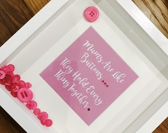 Mother gift - Mums are like buttons, they hold everything together - Mothers day box frame - any colour theme or quote can be done