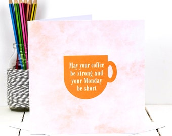 Coffee Greeting Card; Coffee Lovers Card; Coffee Drinkers Card; Funny Work Birthday Card; Friend Card; GC418