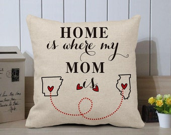 Home Is Where My Mom Is Pillow Cover, State to State Cushion Cover, Personalized Mother's Day Gift, Custom Long Distance Pillow, Mom Gift