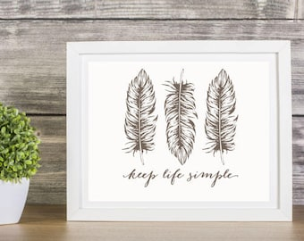 "Classic ""Keep Life Simple"" Home Decor Sign. 8x10. DIGITAL FILE ONLY. Clean and Modern Home Printable."