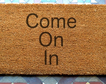 door mat  Come on in engraved coir door mat Size: 400 x 600 mm   UK Based