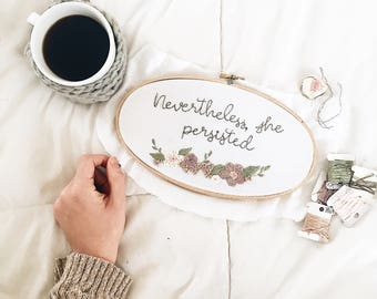 Nevertheless She Persisted Embroidery, Nevertheless Embroidery // Feminist Embroidey // Graduation Gift // Graduation Embroidey