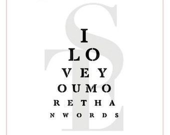 I Love You More Than Words Eye Chart Stencil