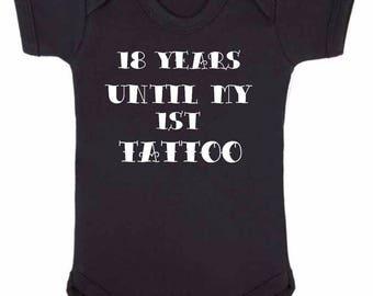 18 years until my 1st first tattoo funny cute alternative print baby vest onesie