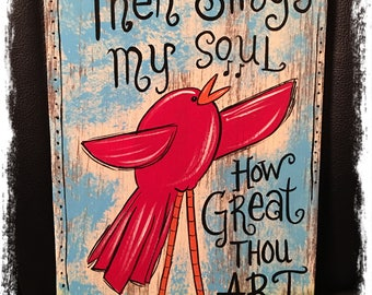 Red Bird/How Great Thou Art Sign