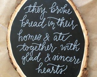 Acts 2:46 Large Wood Slice Chalkboard, Hand Designed, Hand Lettered, Home Decor