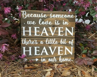 Because Someone We Love is in Heaven Sign - Memorial Sign - In Loving Memory - Arrow Sign - Pallet Sign - Heaven Sign - Heaven in our Home