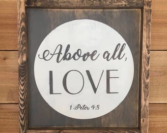 "1 Peter 4:8 - Above All Love - Wood Framed Sign Scripture Wall Art - 13.5"" x 13.5"""
