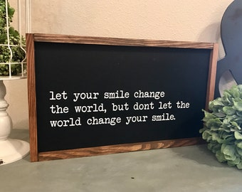 Let your smile change the world 12x20 / hand painted / wood sign / farmhouse style / rustic
