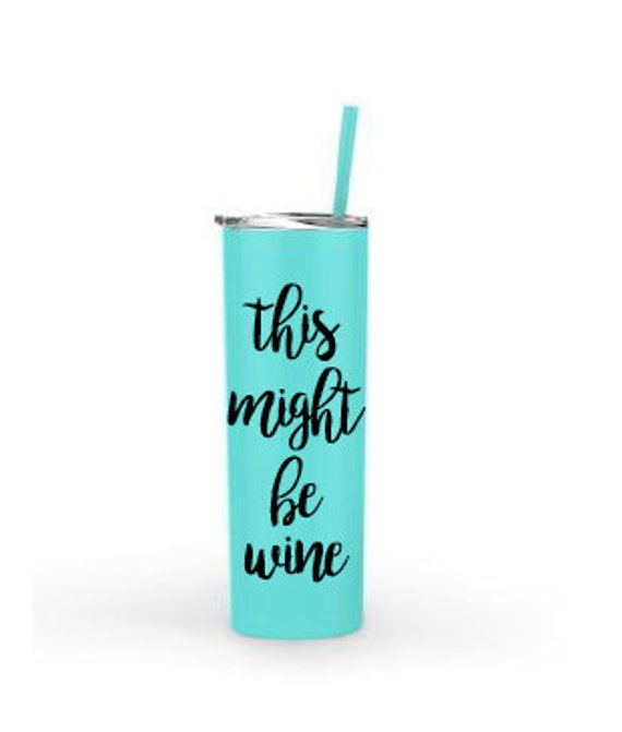 This Might Be Wine 20oz. Stainless Steel Tumbler