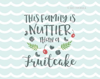 Nuttier Than A Fruitcake SVG Christmas SVG Vector File. Christmas Family Nuttier Than A Fruitcake Fun Nuts Holiday SVG