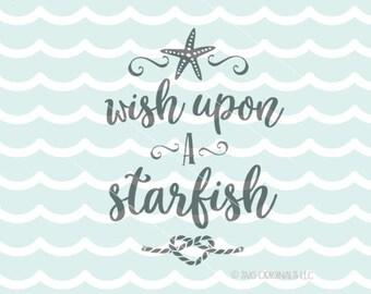 Wish Upon A Starfish SVG Starfish SVG File. Cricut Explore & more. Wish Starfish Beach Ocean Sea Seaside Quote Starfish Waves SVG