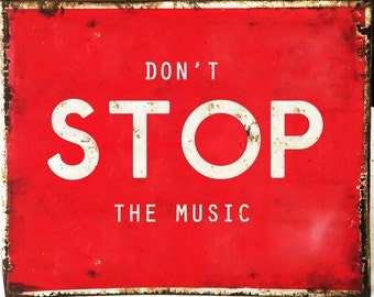 Don't Stop The Music - Enamel Metal TIN SIGN Wall Plaque