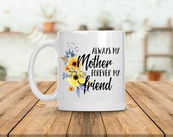 mothers day coffee mug, coffee mug, always my mother, funny coffee mug, mothers day cup, mom gift, mother mug, mug, gift for mom, mom mug
