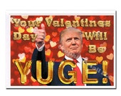 Funny Valentines Day Card, Valentines's Day Card, Donald Trump, Funny Holiday Card, Funny Love Card, Funny Greeting Card, Girlfriend, YUGE