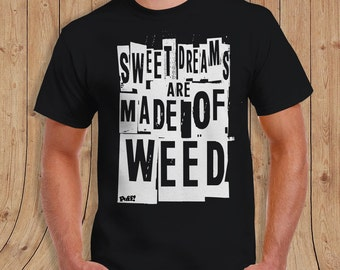 Sweet Dreams are made of Weed  Mens T Shirt
