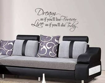 Wall art sticker Dream as if you'll live forever Live as if you'll die today Home decor lounge living room kitchen bedroom quote gift