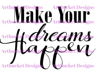 Make Your Dreams Happen Cutfile-SVG-EPS-DXF-Png