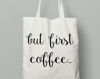but coffee first, Coffee, Coffee tote bag, tote bag