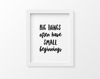 Big Things Often Have Small Beginnings Quote Print   Inspirational Quote Print Wall Art   Motivational Art    Motivational Gift