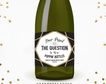 Popped the Question so We're Poppin' Bottles Champagne label, Bachelorette Label, Engagement Gift Idea, Bridal Shower, He asked She Said Yes