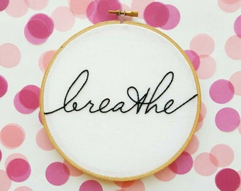 Breathe, Mindfulness, Meditation art, motivational art, handmade, handstitched gift, gifts under 40, gifts for yogis, wall art, home decor