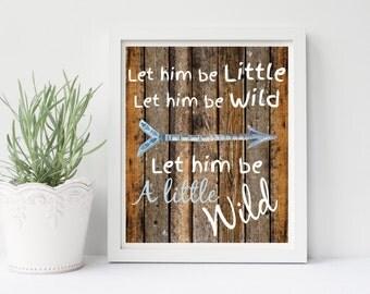 Nursery Wall Art, Boho Boy Nurser, Let Him Be A Little Wild Print, Let Him Be Little, Tribal Nursery Decor, Blue Tribal Arrow, Baby Shower,